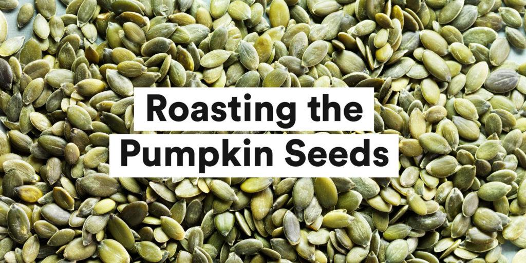 Roasting the Pumpkin Seeds