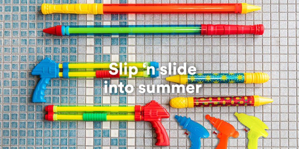 slip 'n slide into summer