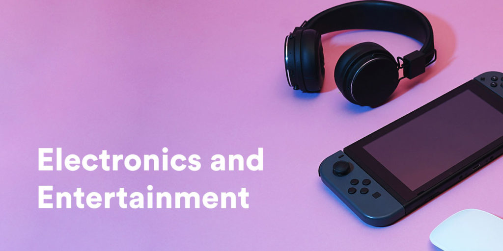 Electronics and Entertainment