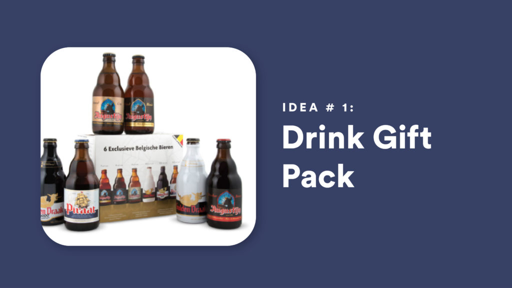 Idea #1: Drink Gift Pack