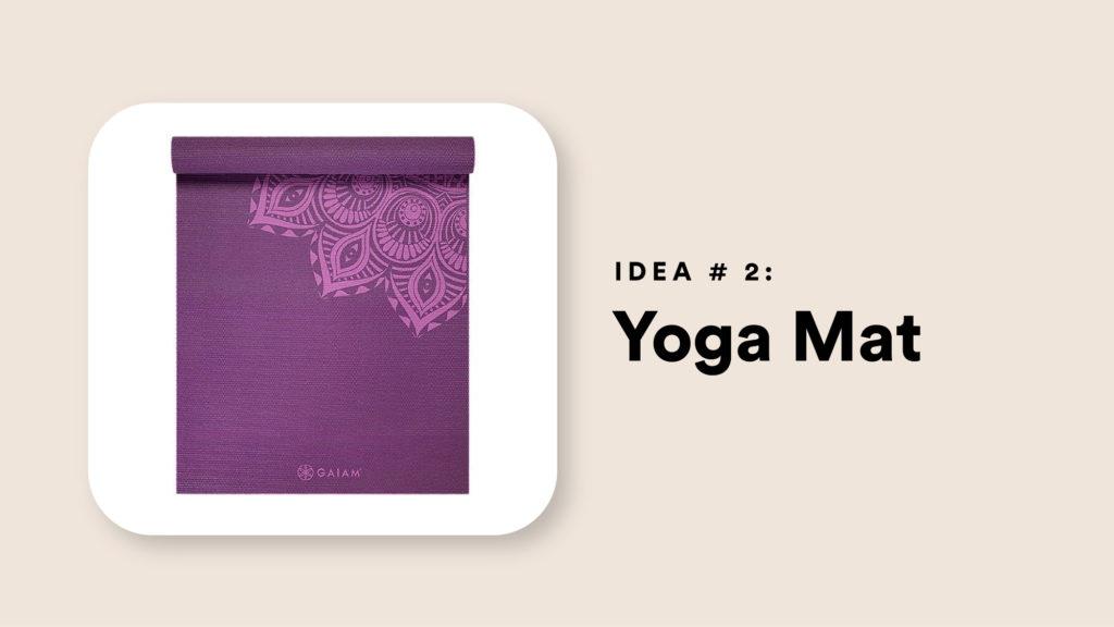 Idea #2: Yoga Mat