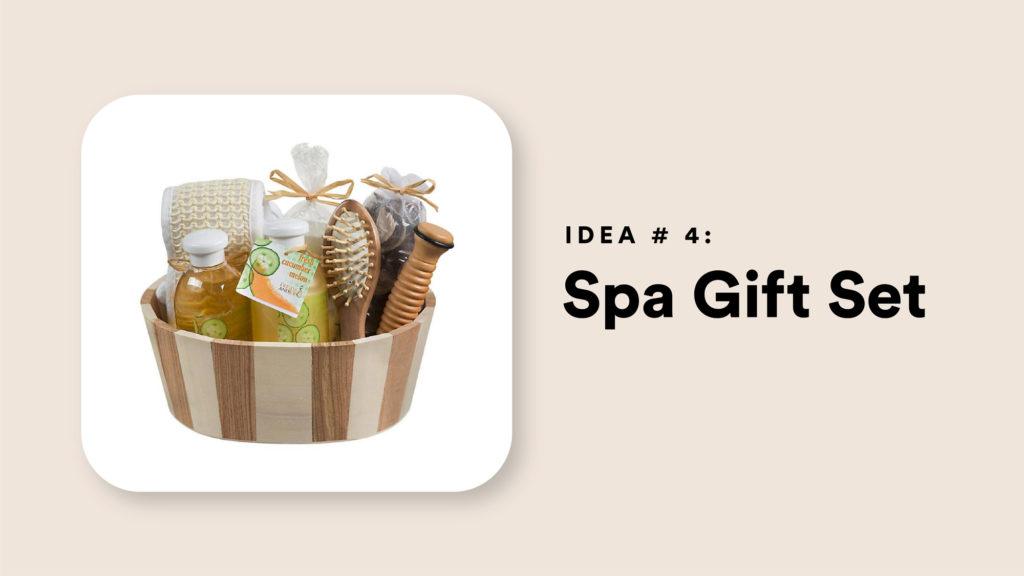 Idea #4: Spa Gift Set