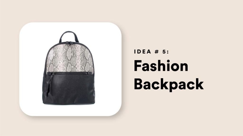 Idea #5: Fashion Backpack