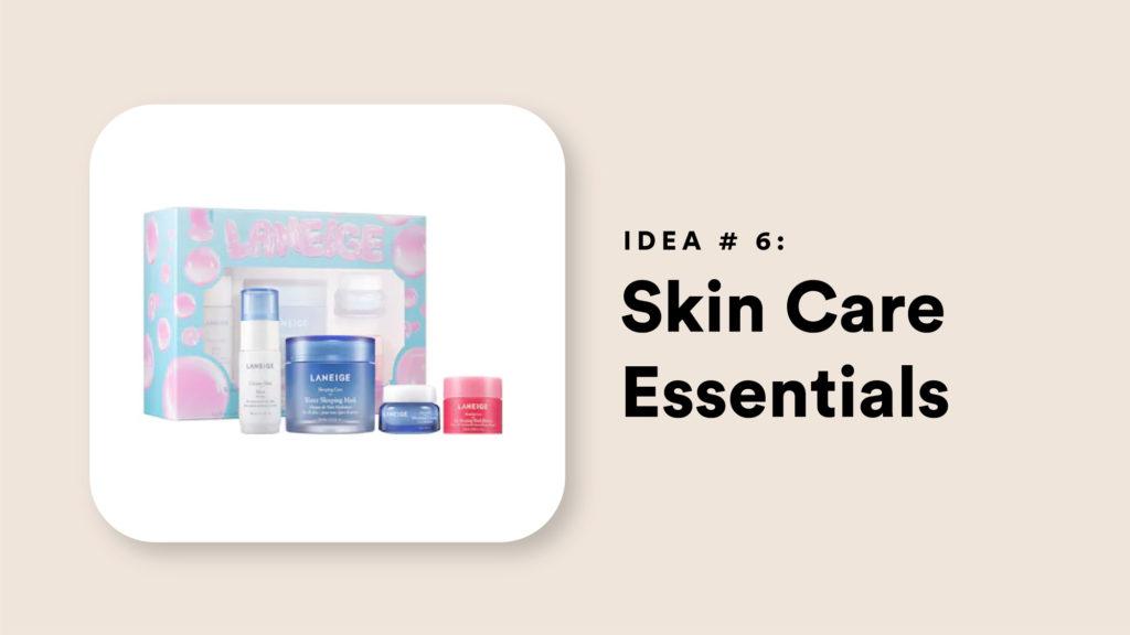 Idea #6: Skin Care Essentials