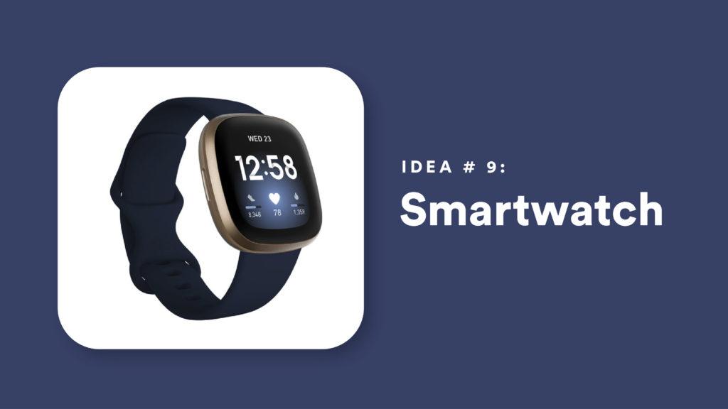 Idea #9: Smartwatch
