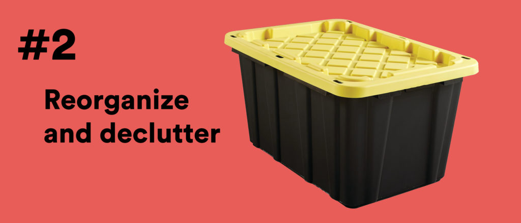 #2 Reorganize and declutter