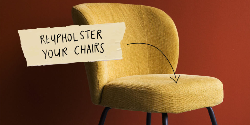 Reupholster your chairs
