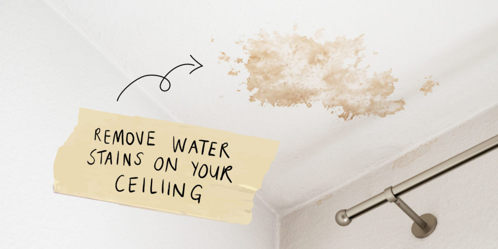 Remove water stains on your ceiling